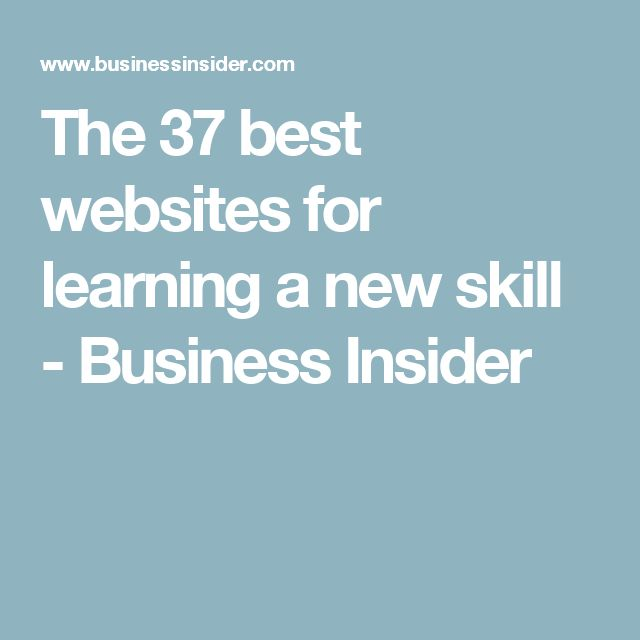 The 37 best websites for learning a new skill - Business Insider