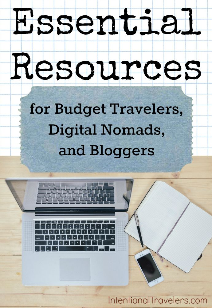 Top resources, tricks, and tools for budget travel, digital nomad entrepreneurs, and bloggers   Intentional Travelers