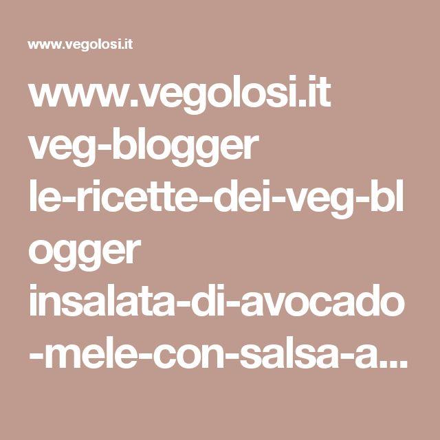 www.vegolosi.it veg-blogger le-ricette-dei-veg-blogger insalata-di-avocado-mele-con-salsa-allo-yogurt