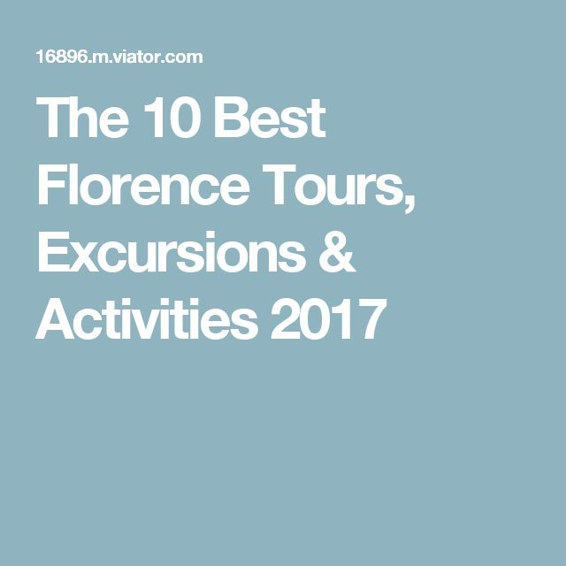 The 10 Best Florence Tours, Excursions & Activities 2017
