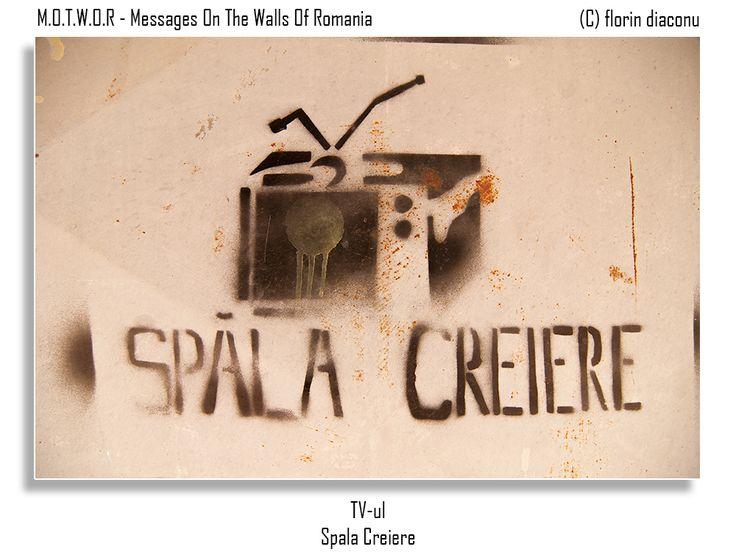 Message: The TV wash your brain Location: Primaverii Street, Botosani