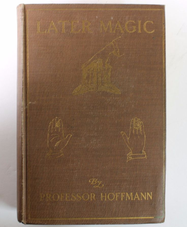 """LATER MAGIC"" BY PROFESSOR HOFFMANN (ANGELO J. LEWIS) 1911 2nd EDITION * DUTTON 