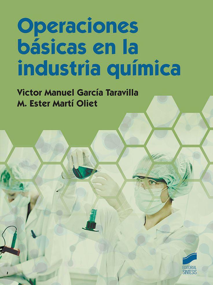 Operaciones básicas en la industria química. http://www.sintesis.com/quimica-industrial-226/operaciones-basicas-en-la-industria-quimica-ebook-2295.html