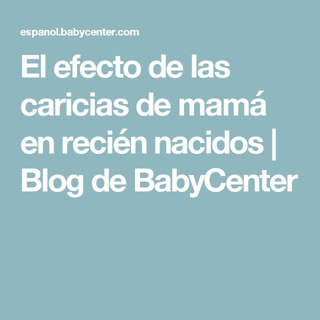 El efecto de las caricias de mamá en recién nacidos | Blog de BabyCenter