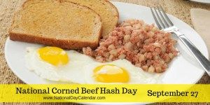 National Corned Beef Hash Day September 27