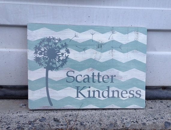 Scatter Kindness Dandelion Chevron Sign 12 by ChevronChicBoutique, $40.00