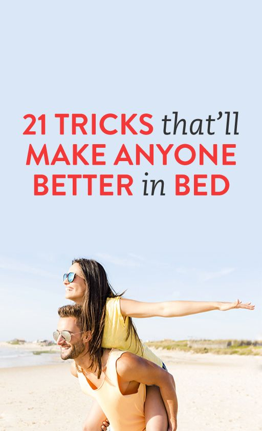 21 Tricks That'll Make Anyone Better in Bed