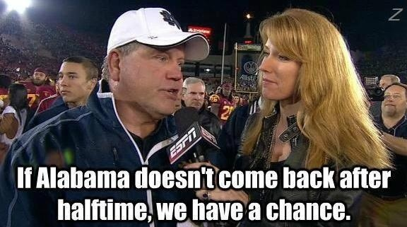 Best quote ever! Roll Tide!!!