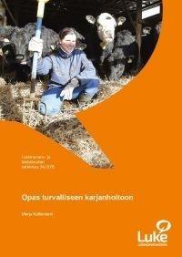 """Kuvaus: """"Opas turvalliseen karjanhoitoon"""" sisältää käytännönläheisiä ohjeita kotieläintilan työturvallisuuden vaalimisesta. Opas on kirjoitettu viljelijöitä tai maatalousyrittäjiä silmällä pitäen, mutta myös maatalouden parissa toimivien neuvojien, kouluttajien ja yöterveyshuollossa työskentelevien avuksi."""
