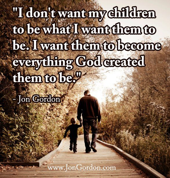 God has much better plans for them than I could ever imagine.