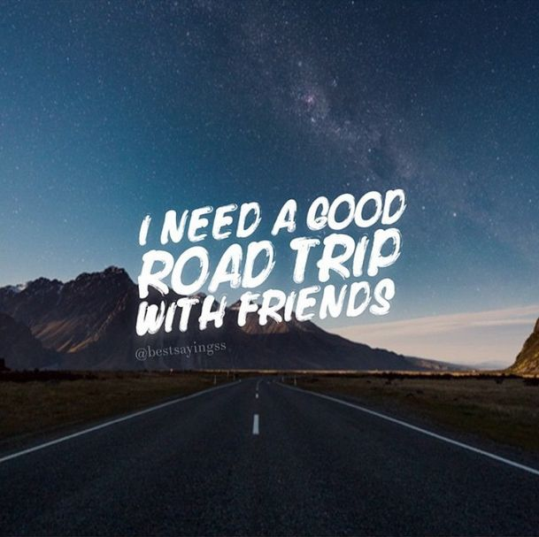 I need a good road trip with friends #travel #quote