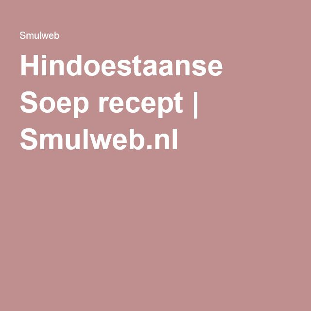 Hindoestaanse Soep recept   Smulweb.nl