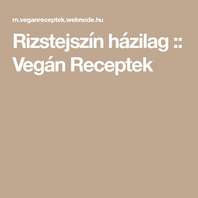 Rizstejszín házilag :: Vegán Receptek