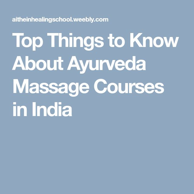 Top Things to Know About Ayurveda Massage Courses in India