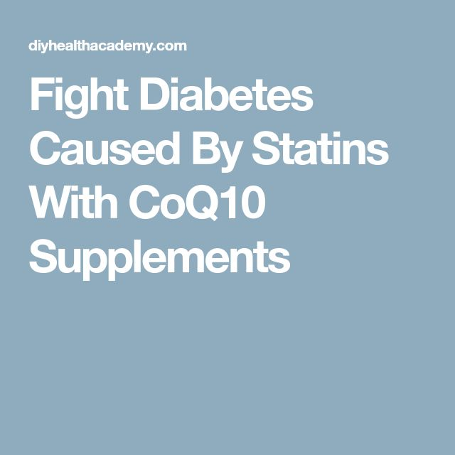 Fight Diabetes Caused By Statins With CoQ10 Supplements