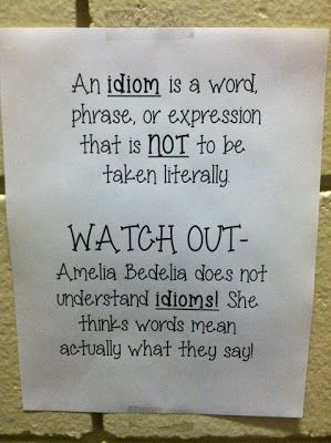 idiom anchor chart with Amelia Bedelia                                                                                                                                                                                 More
