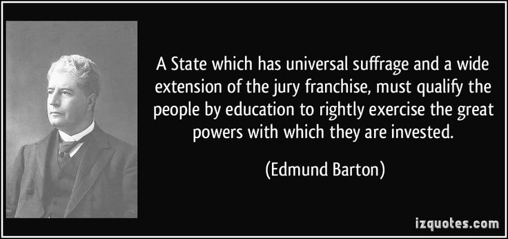 Edmund Barton, First Prime Minister of Australia, on universal suffrage.