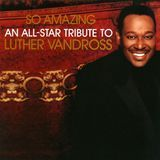 So Amazing: An All-Star Tribute to Luther Vandross [CD], 18705010