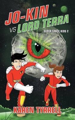Jo-Kin vs Lord Terra (Super Space Kids #2)  Can Jo-Kin defeat Lord Terra face to face?