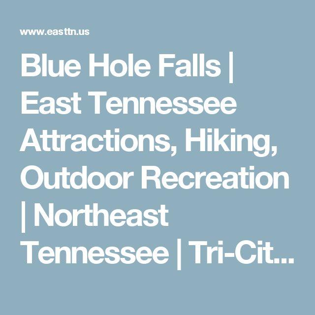 Blue Hole Falls | East Tennessee Attractions, Hiking, Outdoor Recreation | Northeast Tennessee | Tri-Cities | Johnson City | Bristol | Kingsport | Elizabethton | Jonesborough | Greeneville | Washington | Sullivan | Carter | Greene