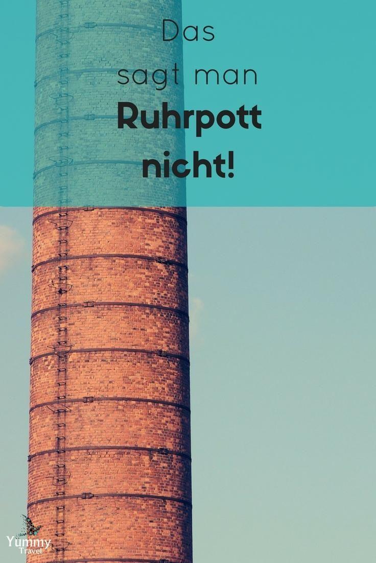 Sprichst du Ruhrpott? Nein, kein Problem dieses Ruhrpott Deutsch und die Dinge die ein Ruhrpottler nicht sagt bringen Licht ins Dunkel.