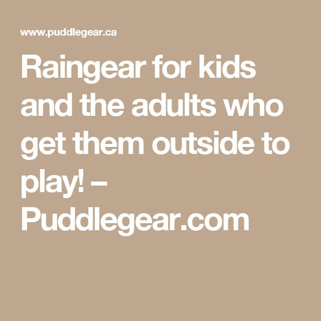Raingear for kids and the adults who get them outside to play! – Puddlegear.com