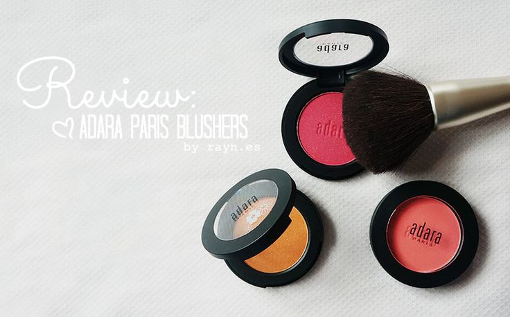 Review / Reseña: Adara Paris Blushers | Beauty by Rayne