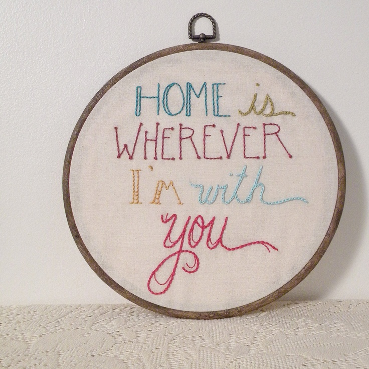 home is wherever i'm with you... embroidered wall art. $78.00, via Etsy.