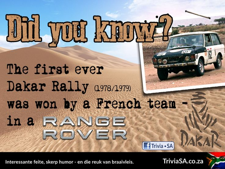 """The first ever Dakar Rally (1978/1979) was won by a French team - in a Range Rover. (This """"did you know"""" card was designed by AdSpark: http://adspark.co.za)"""