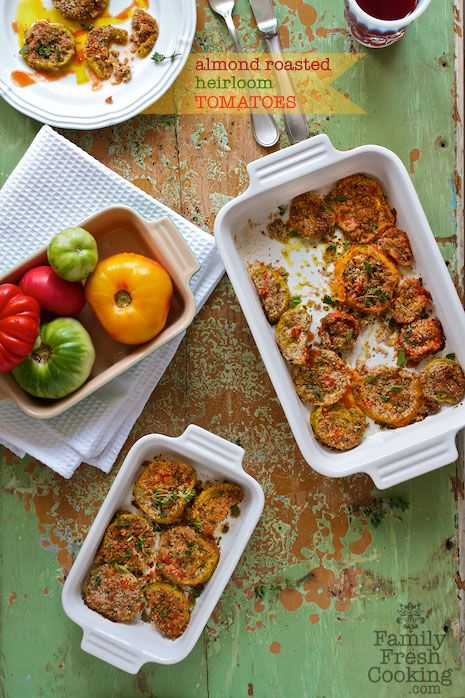 Almond Roasted Heirloom Tomatoes Recipe   Vegan Appetizer or Main Dish   FamilyFreshCooking.com © MarlaMeridith.com