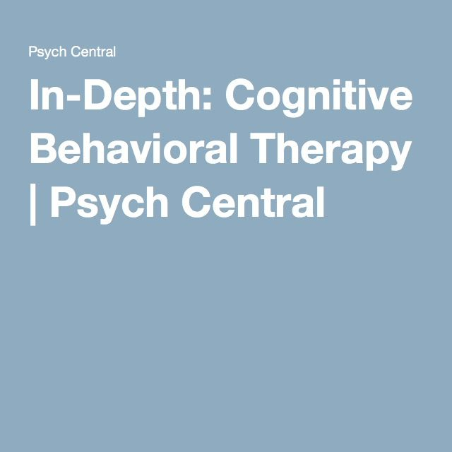 In-Depth: Cognitive Behavioral Therapy | Psych Central