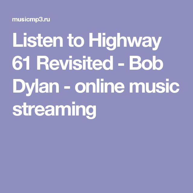 Listen to Highway 61 Revisited - Bob Dylan - online music streaming