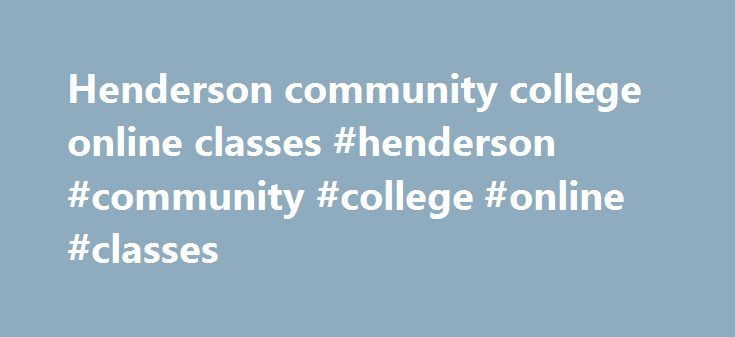Henderson community college online classes #henderson #community #college #online #classes http://germany.nef2.com/henderson-community-college-online-classes-henderson-community-college-online-classes/  # Job-Seekers Are you interested in a career at Henderson Community College? Check out our current career opportunities. Additional information related to employment within the Kentucky Community and Technical College System – including general information, leave policies, and benefits – may…