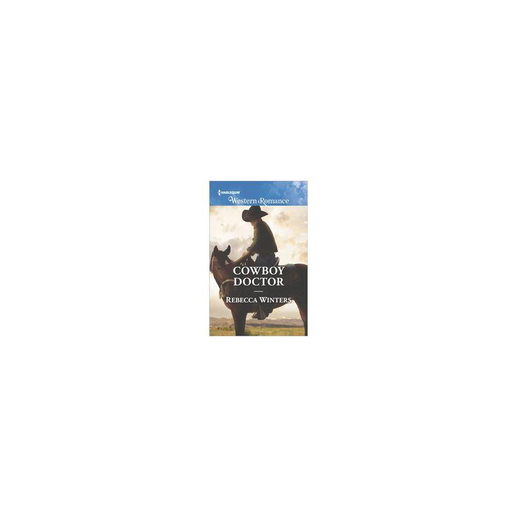 Cowboy Doctor (Paperback) (Rebecca Winters)