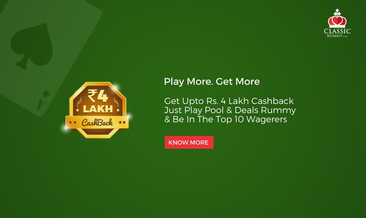 Play More. Get More, Get upto Rs. 4 Lakh Cashback, just play pool & deals rummy & be in the top 10 wagerers.  #card #games #online #mobile #rummy #cashback