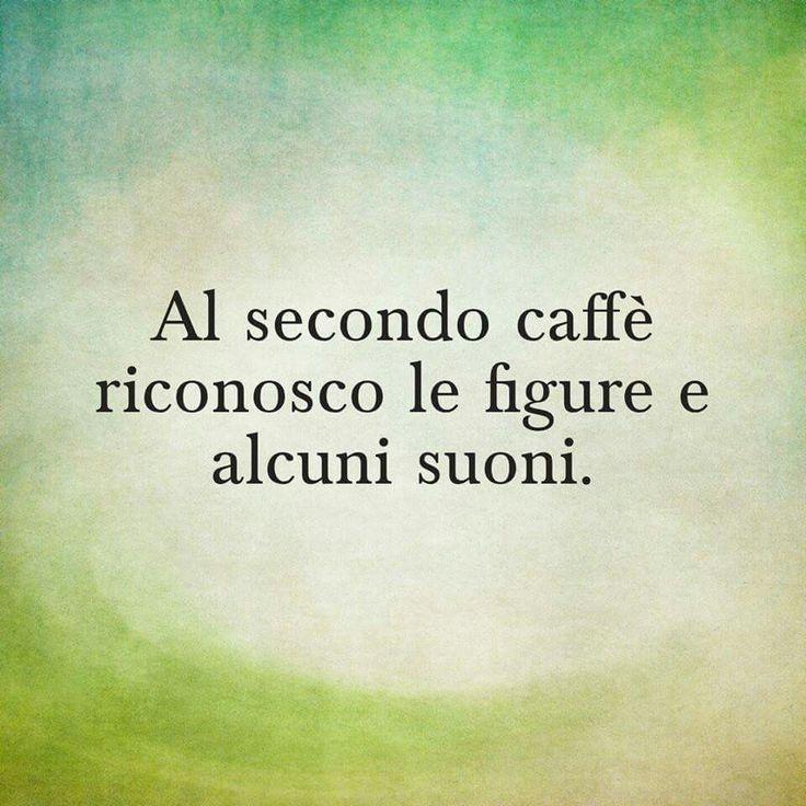 al secondo caffè...