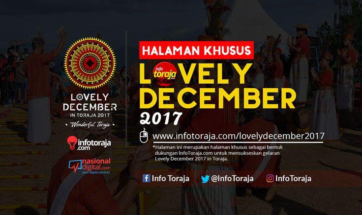 *Halaman ini merupakan halaman khusus sebagai bentuk dukungan InfoToraja.com untuk mensukseskan gelaran Lovely December 2017 in Toraja.  Dapatkan informasi terbaru seputar kegiatan Lovely December 2017, mulai dari jadwal agenda lovely december, tempat pelaksanaan, berita, galery dan video. Untuk mengobati kerinduan para perantau, InfoToraja.com menghadirkan Live Streaming pelaksanaan pembukaan Lovely December yang diisi dengan kegiatan Sendratari Toraja tanggal 9 desember 2017.
