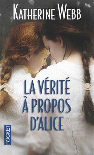 Amazon.fr - La Vérité à propos d'Alice - Katherine WEBB, Florence BERTRAND - Livres