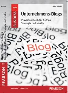 Alles was man über Unternehmensblogs wissen muss. Von Meike Leopold.