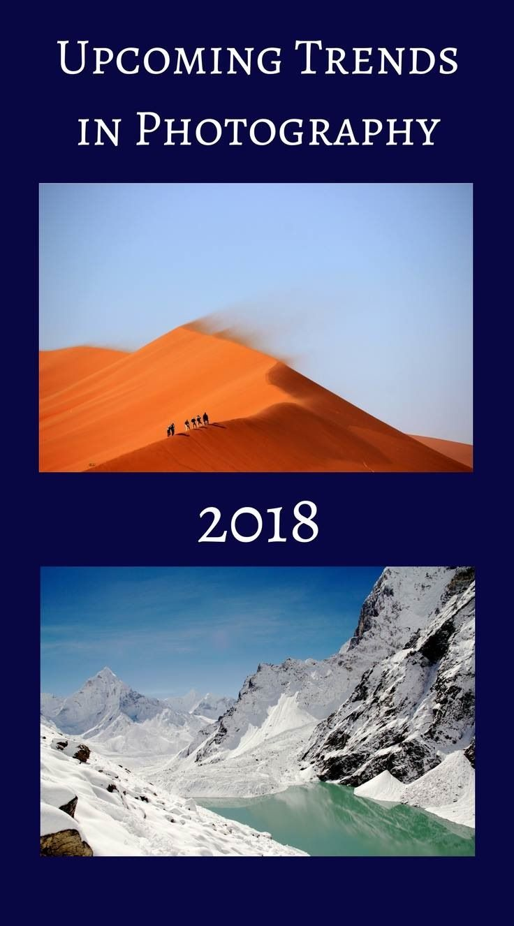 Upcoming trends in photography and how to apply them to our shooting and editing styles. The latest trends and styles that will shape photography in 2108. Lean what new techniques are being applied and how to get the most out of your photos. #2018photography #photographytrends