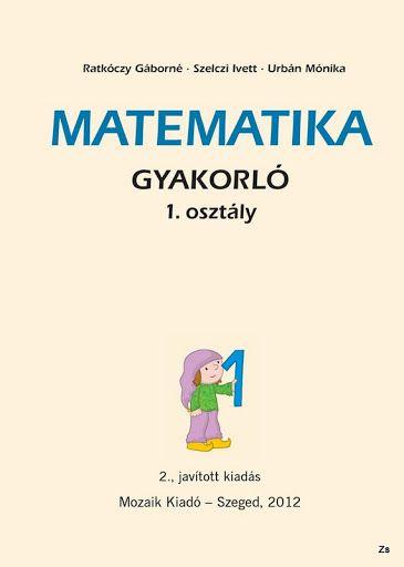 Matematika gyakorló - 1. osztály - Mozaik kiadó - Kiss Virág - Picasa Webalbumok