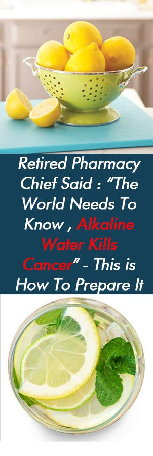 """Retired Pharmacy Chief Said: """"The World Needs To Know, Alkaline Water Kills Cancer"""" — This is How To Prepare It!"""