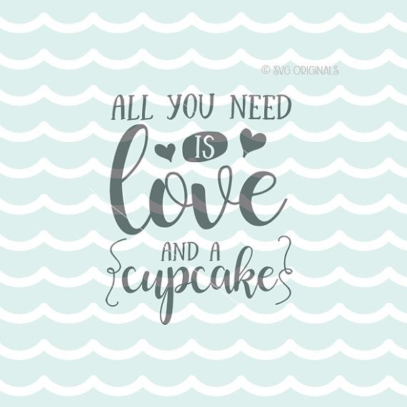 Download All You Need Is Love And A Cupcake SVG Cupcake SVG by ...