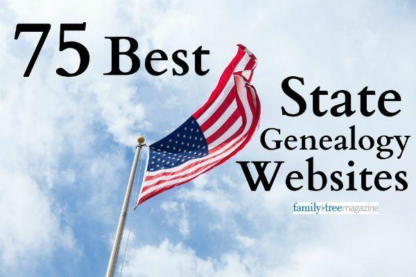75 Best State Genealogy Websites - Family Tree Magazine