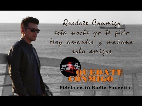 Pablo Castro - Quedate Conmigo Video Lyric