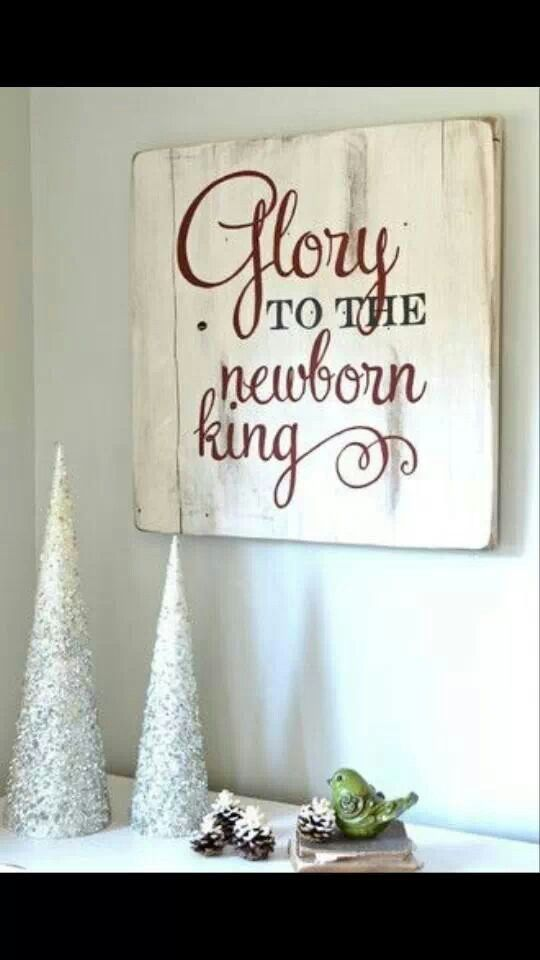 Buy or create decor to help remind us that our Savior was born.