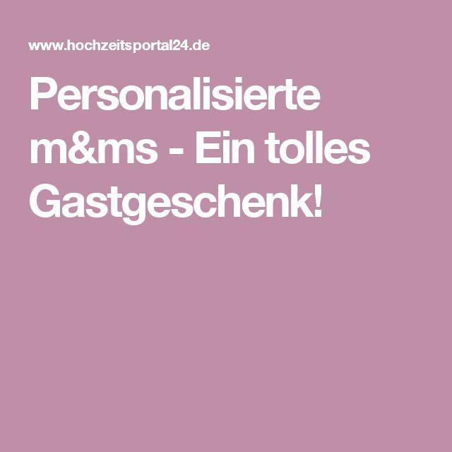 Personalisierte m&ms - Ein tolles Gastgeschenk!