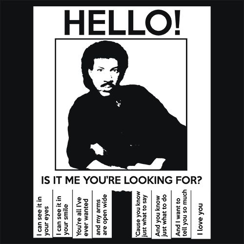 Hello Is It Me You're Looking For Lionel Richie T-Shirt Funny Cheap Tees TextualTees.com - 1
