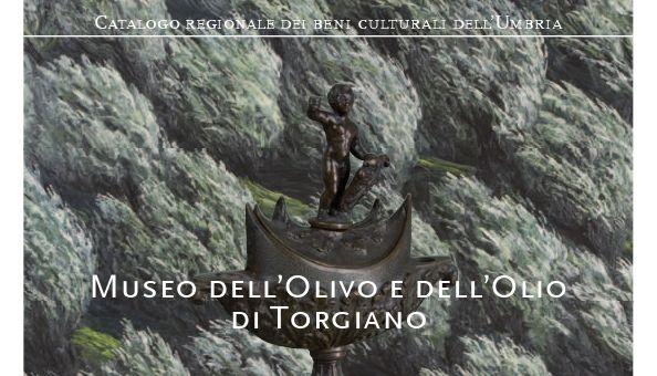 Venerdì 24 giugno verrà presentato il nuovo Catalogo regionale dei beni culturali dell'Umbria dedicato al Museo dell'Olivo e dell'Olio di Torgiano