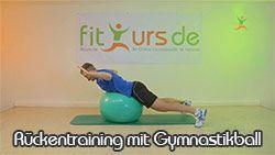 Übungen für den Rücken mit Gymnastikball
